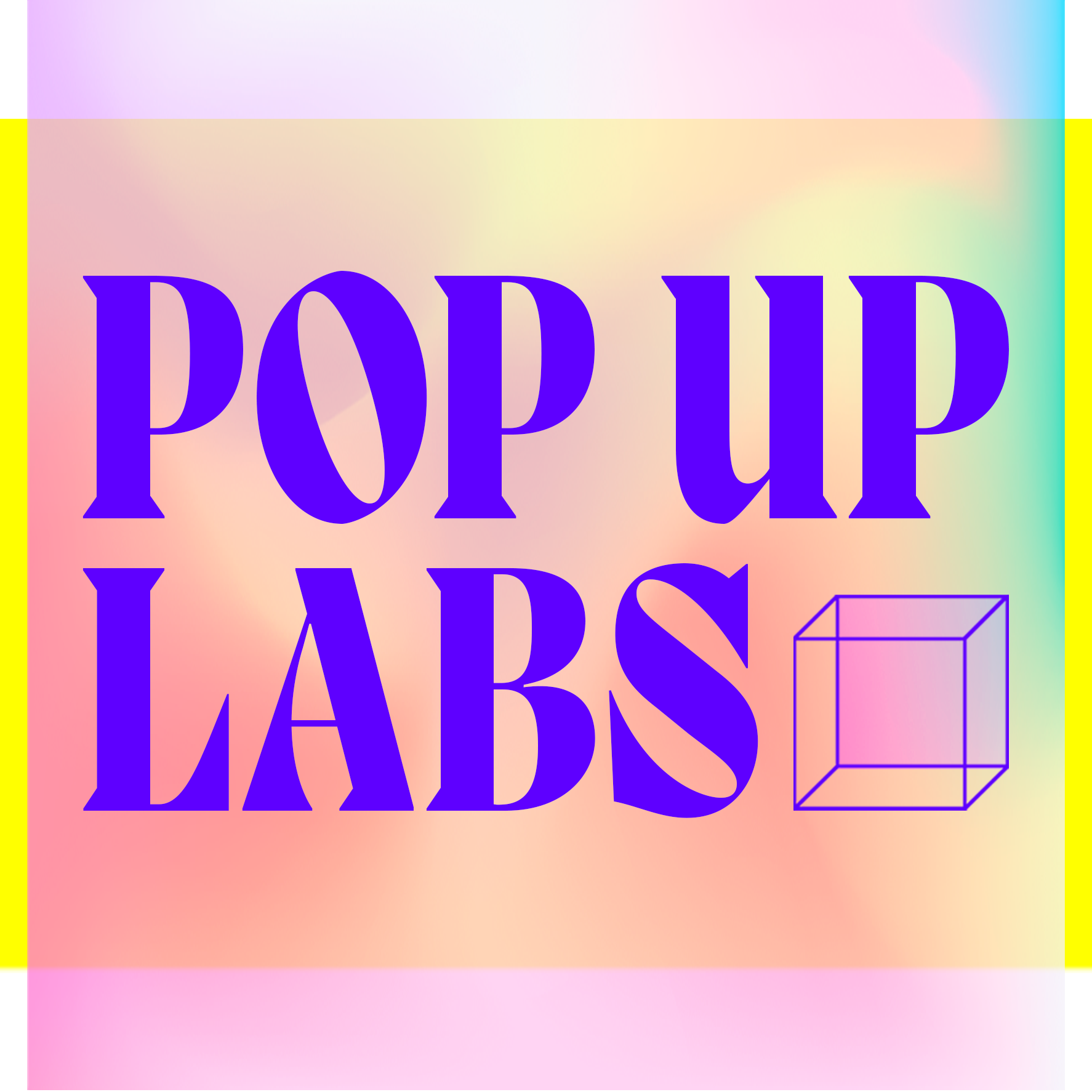 Blue text on gradient background with pink, blue and yellow. Text reads Pop Up Labs. 3-d cube illustration to the right of the text